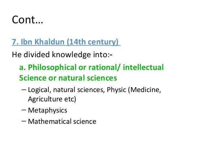 Cont… 9. Professor Syed Muhammad Naquib al-Atas He divided knowledge into: –Fardhu Kifayah –Fardhu Ain.