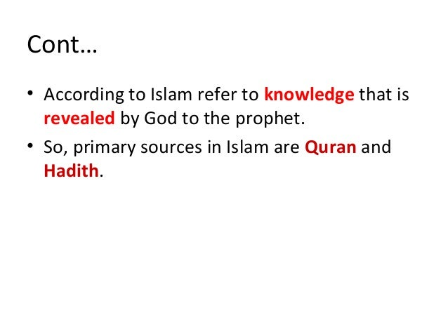Types of Primary Sources 1. Quran • Definition It is the Arabic speech of Allah which He revealed to prophet Muhammad in w...