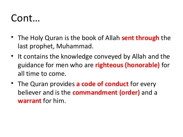 Cont… 2. Hadiths • Definition – It includes everything, other than the Quran, which has been transmitted from the prophet;...