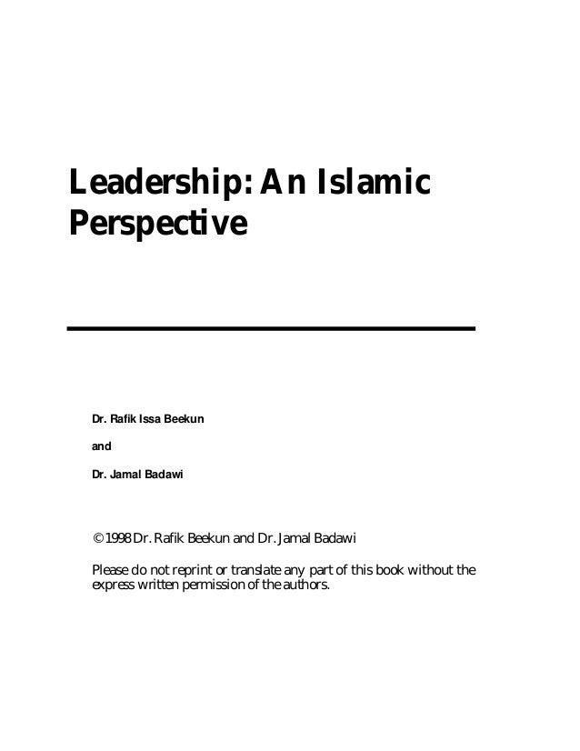 Leadership: An Islamic Perspective Dr. Rafik Issa Beekun and Dr. Jamal Badawi © 1998 Dr. Rafik Beekun and Dr. Jamal Badawi...