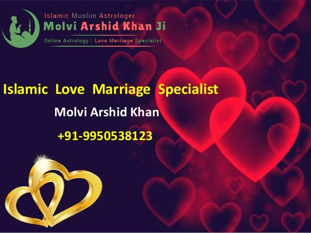 Islamic Love Marriage Specialist Molvi Arshid Khan +91-9950538123