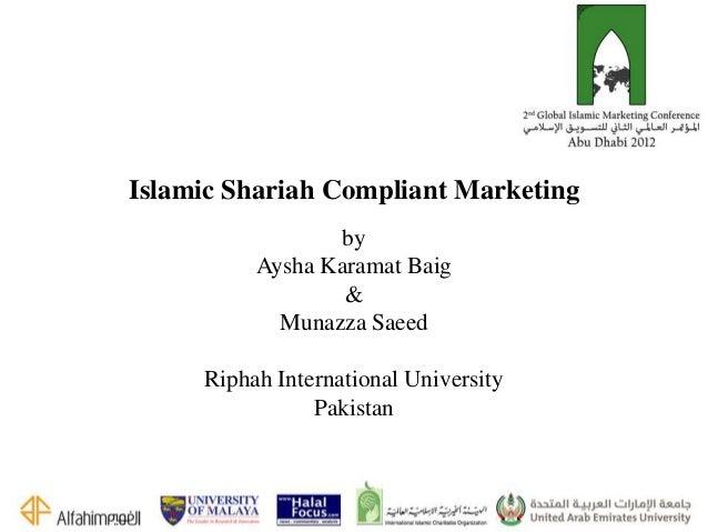 Islamic Shariah Compliant Marketing                 by          Aysha Karamat Baig                  &            Munazza S...