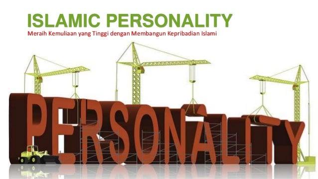 ISLAMIC PERSONALITYMeraih Kemuliaan yang Tinggi dengan Membangun Kepribadian Islami