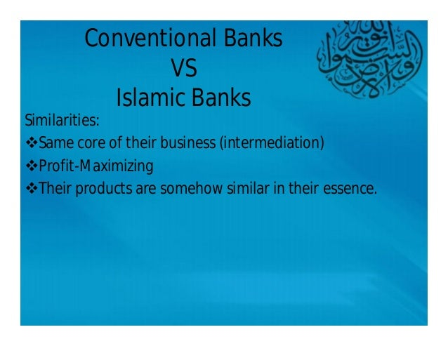 islamic auditing and conventional banking Challenges facing islamic banks december 04, 2006 facebook count twitter share the nature of risk in islamic banking is different from those of conventional banking and therefore some special prudential, accounting and auditing standards should be applied to them.