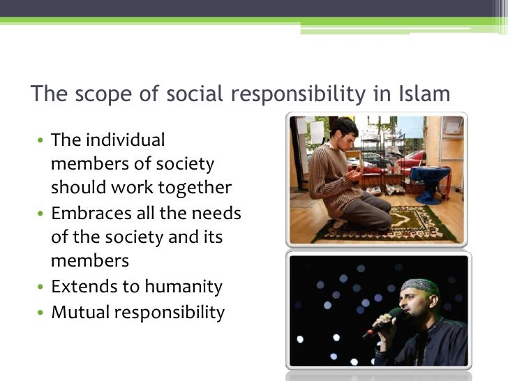 islamic society and responsibility of youth Between fun, protest, and service to society muslim youth scenes that have   visits of mosques6 yet religion plays an important role among young mus.