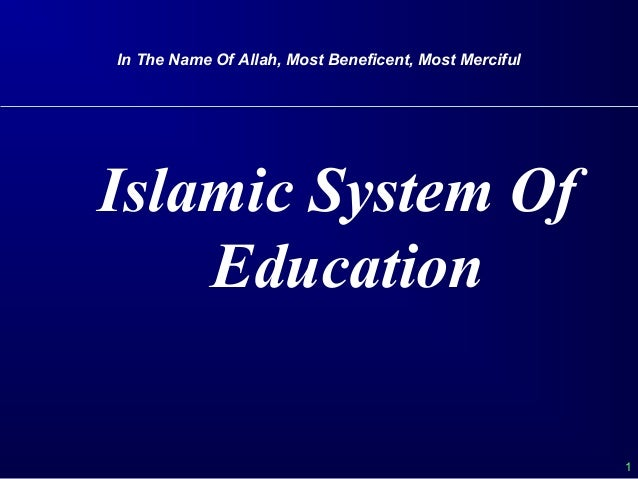 1 In The Name Of Allah, Most Beneficent, Most Merciful Islamic System Of Education