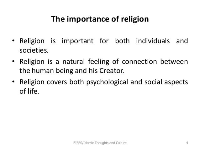 importance of religion to the human So many of his behaviors show impact of religion in this ever-changing era of human civilizations religion provides a firm basis due to which man is able to maintain.