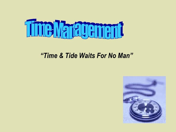 """Time Management """" Time & Tide Waits For No Man"""""""