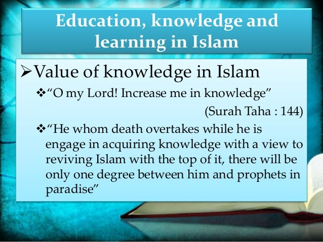 What is Islam's view about education, science and technology?