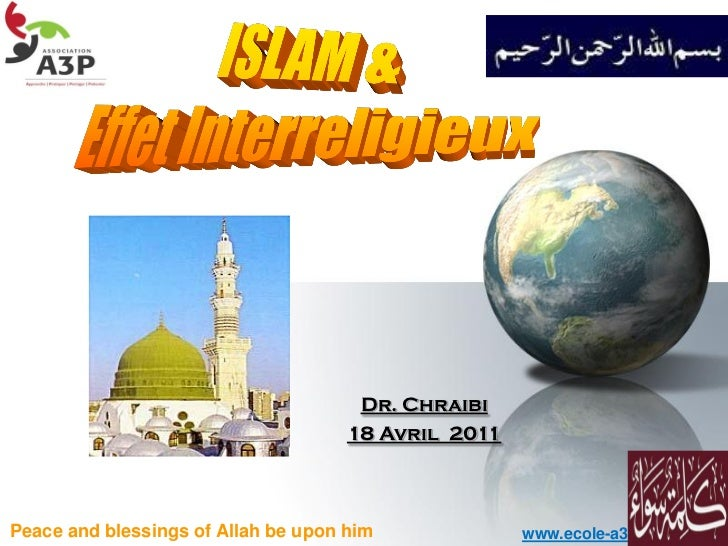 Dr. Chraibi                                     18 Avril 2011Peace and blessings of Allah be upon him             www.ecol...
