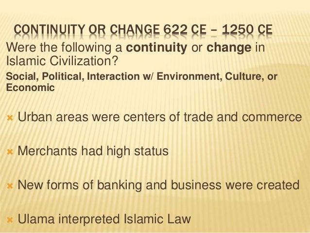 continuity and change spread of islam Islam (/ ˈ ɪ s l ɑː m /) is an  islam spread with muslim trade networks and sufi orders activity that extended into sub-saharan africa, central asia and the.
