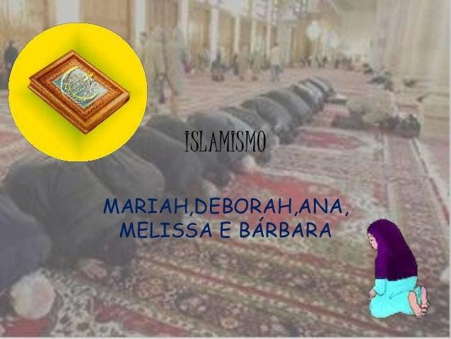 ISLAMISMO MARIAH,DEBORAH,ANA, MELISSA E BÁRBARA