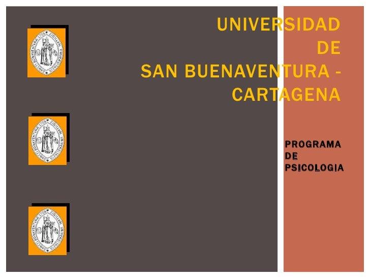 UNIVERSIDAD                DESAN BUENAVENTURA -        CARTAGENA            PROGRAMA            DE            PSICOLOGIA