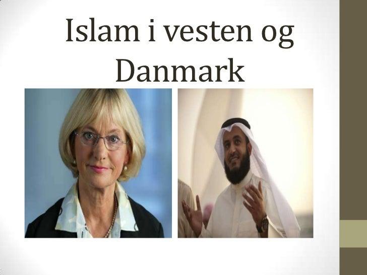 Islam i vesten og    Danmark