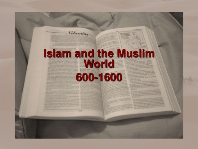 Islam and the Muslim World 600-1600