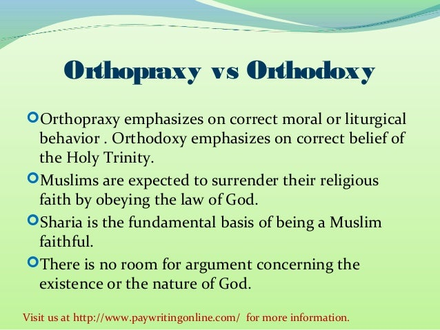 orthopraxy vs orthodoxy The term orthopraxy means right practice, and stands as a contrast term for  orthodoxy right belief it is often said of asian traditions generally that—in  contrast.