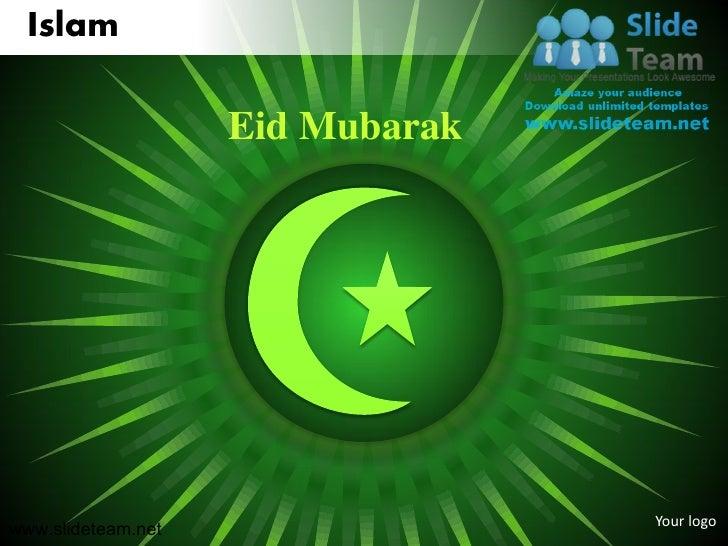 Islam                    Eid Mubarak                                  Your logowww.slideteam.net