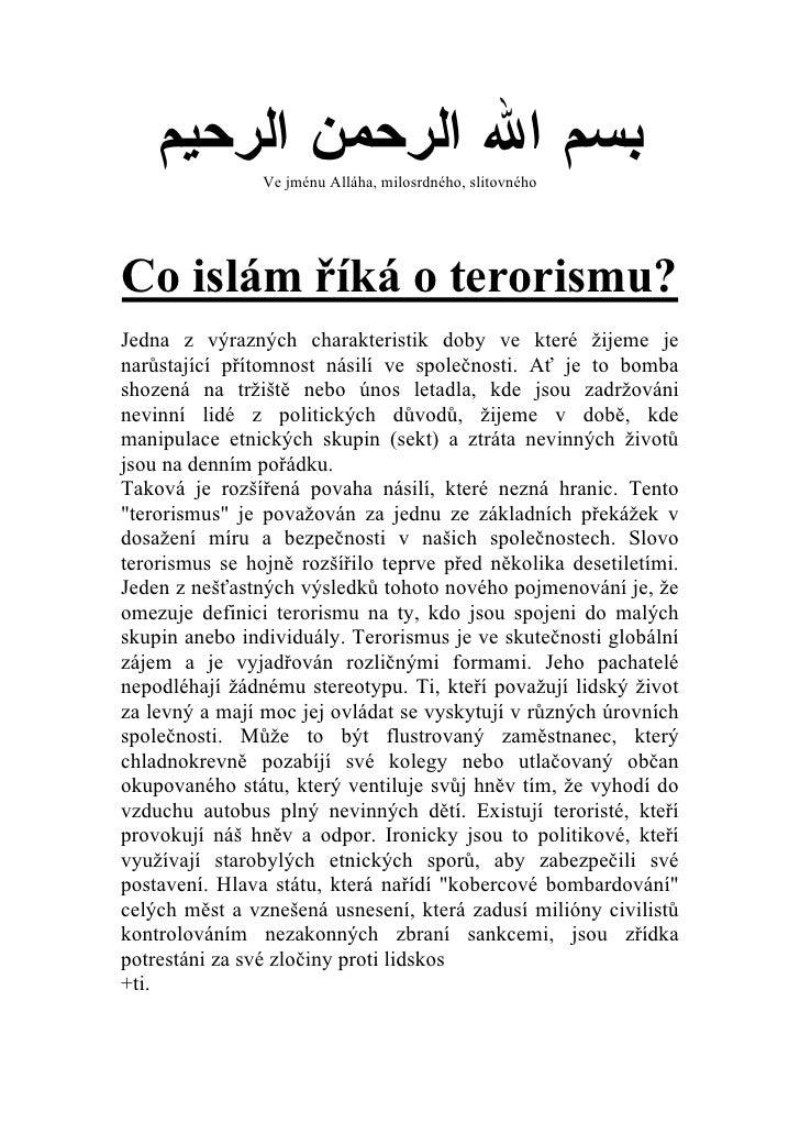 ﺒﺴﻡ ﺍﷲ ﺍﻟﺭﺤﻤﻥ ﺍﻟﺭﺤﻴﻡ                Ve jménu Alláha, milosrdného, slitovnéhoCo islám říká o terorismu?Jedna z výrazných ...