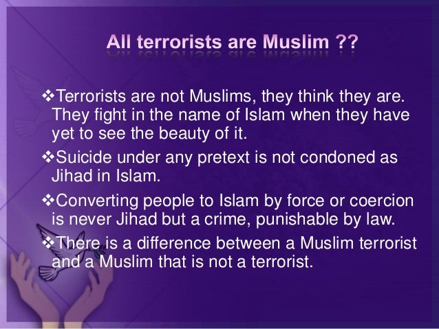 essay about islam and terrorism Terrorism: 3 main causes essay sample terrorism is a major threat we have in our society today september 11th has got many peoples attention and many people have noticed terrorism and seen the dangers it can cause.