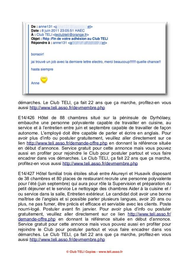 démarches. Le Club TELI, ça fait 22 ans que ça marche, profitez-en vous aussi http://www.teli.asso.fr/devmembre.php E14/42...