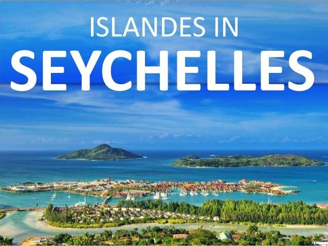 ISLANDES IN SEYCHELLES