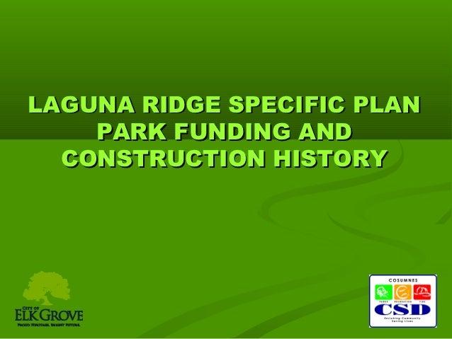 LAGUNA RIDGE SPECIFIC PLAN    PARK FUNDING AND  CONSTRUCTION HISTORY