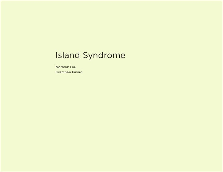 Island SyndromeNorman LauGretchen Pinard