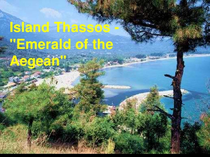 "Island Thassos -""Emerald of theAegean"""