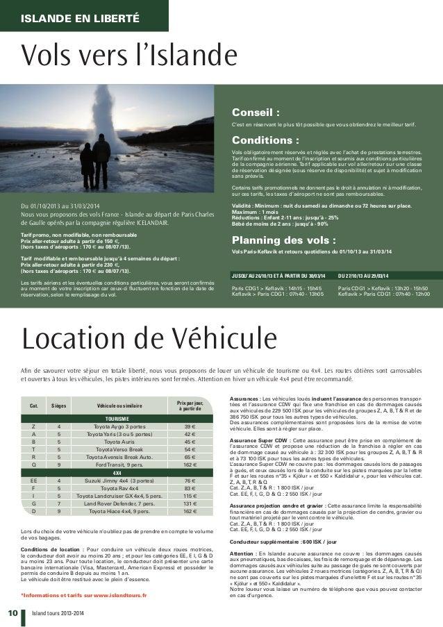 10 Island tours 2013-2014 ISLANDE EN LIBERTé Vols vers l'Islande Location de Véhicule Afin de savourer votre séjour en to...