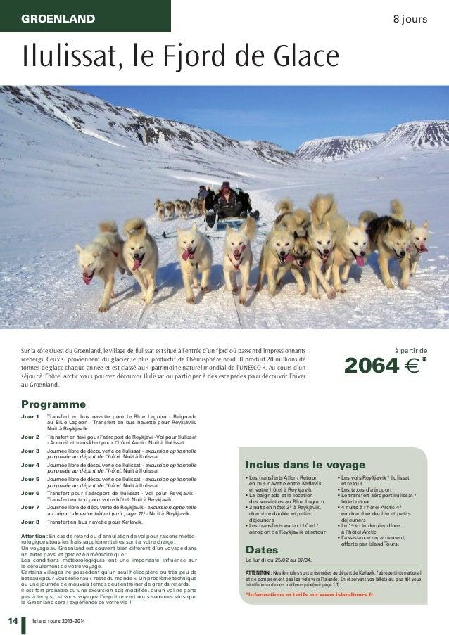 14 Island tours 2013-2014 GROENLAND 8 jours Ilulissat, le Fjord de Glace Sur la côte Ouest du Groenland, le village de Il...