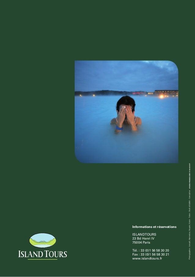 Photographies:Gerault,Marmeisse,Stopato,Viator-Textes:DuckRabbit-Conception: Informations et réservations ISLANDTOURS 23 B...
