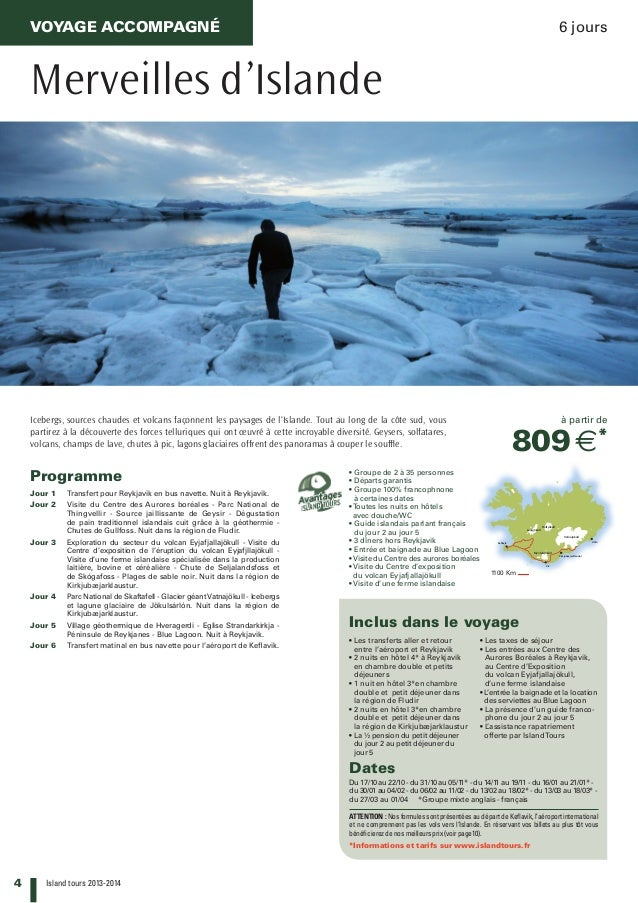 4 Island tours 2013-2014 Hofsjökull Langjökull Vatnajökull Myrdalsjökull Keflavik Vik Kirkjubaejarklaustur Höfn VOYAGE ACC...