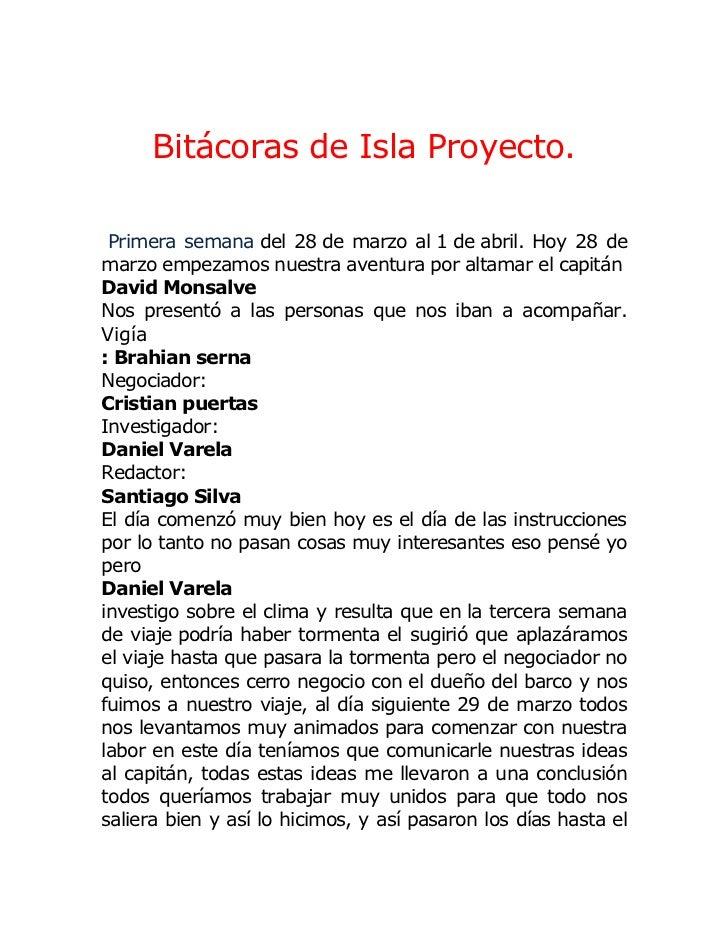 Bitácoras de Isla Proyecto.<br />Primera semanadel 28de marzo al1deabril. Hoy 28 de marzo empezamos nuestra aventura...
