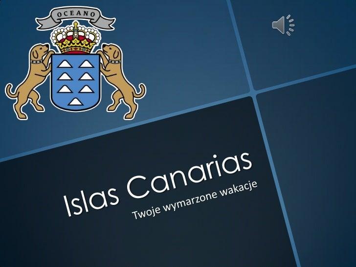    W skład archipelagu wchodzi siedem    wysp głównych: Teneryfa, Fuerteventura,    Gran Canaria, Lanzarote, El Hierro,  ...