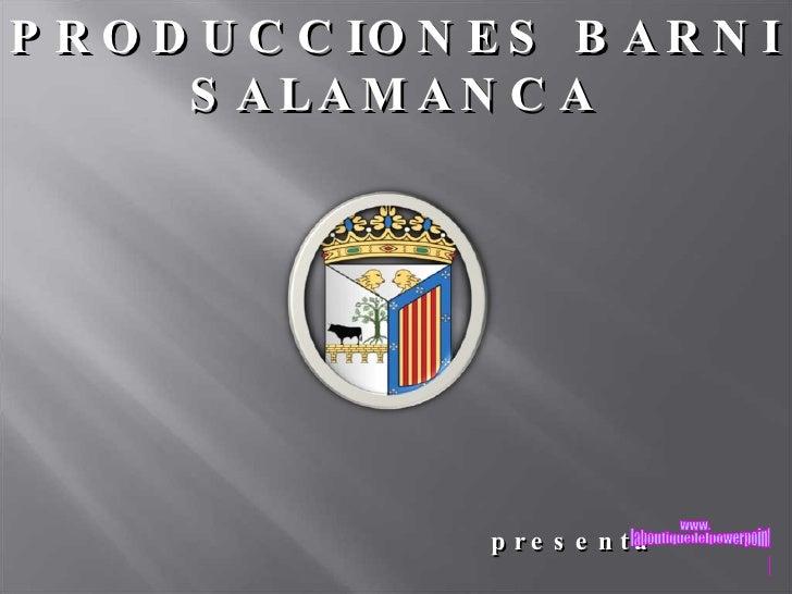 PRODUCCIONES BARNI SALAMANCA presenta www. laboutiquedelpowerpoint. com