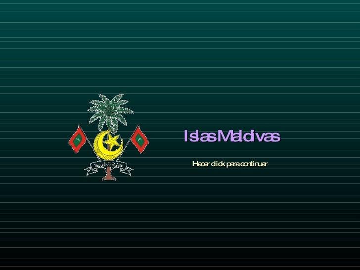 Islas Maldivas Hacer click para continuar