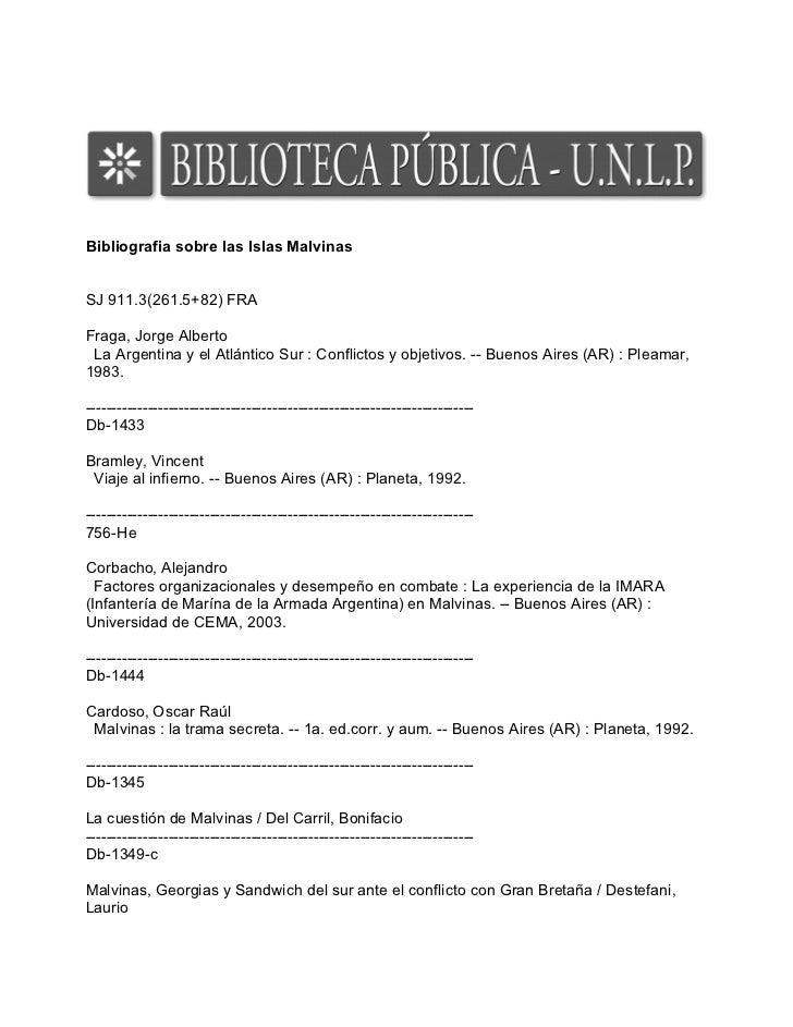 Bibliografia sobre las Islas Malvinas   SJ 911.3(261.5+82) FRA  Fraga, Jorge Alberto  La Argentina y el Atlántico Sur : Co...