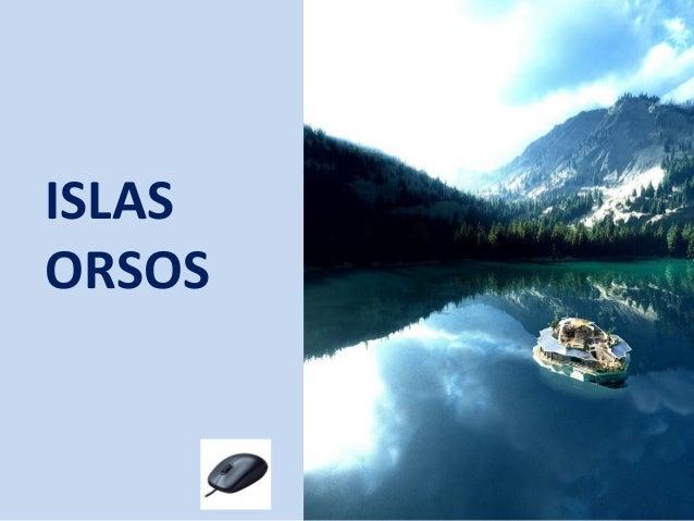 ISLAS ORSOS