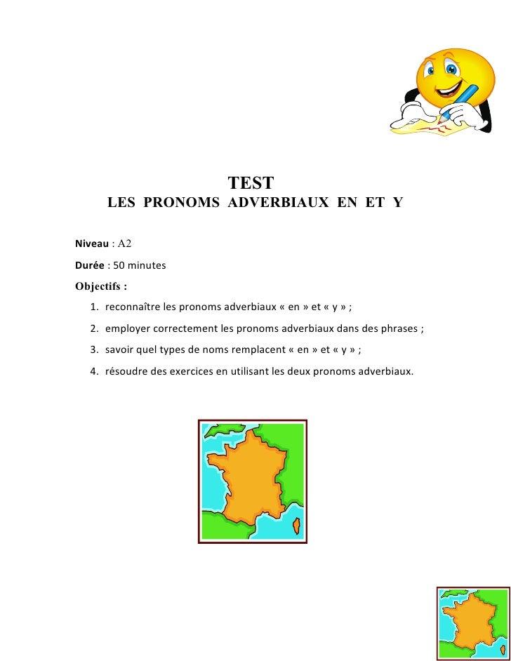 TEST      LES PRONOMS ADVERBIAUX EN ET YNiveau : A2Durée : 50 minutesObjectifs :   1. reconnaître les pronoms adverbiaux «...