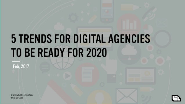 Digital Trends 2020.5 Trends For Digital Agencies And Brands To Be Ready For 2020
