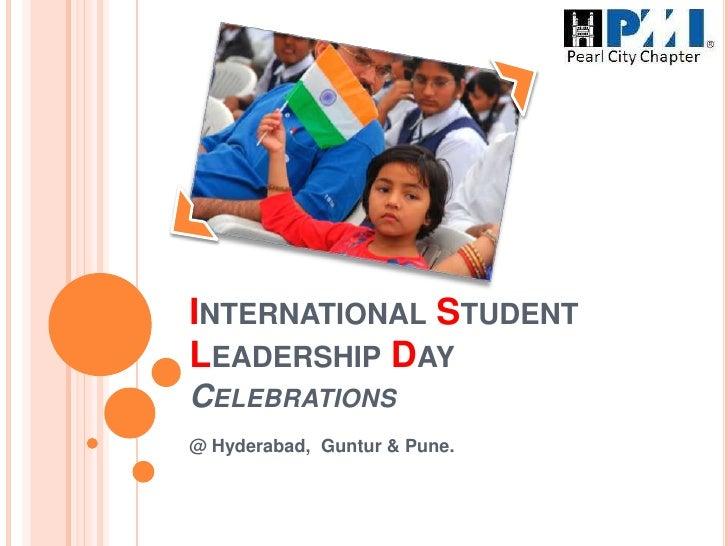 International Student Leadership Day Celebrations<br />@ Hyderabad,  Guntur & Pune.<br />