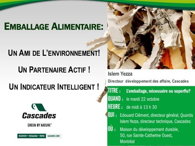 EMBALLAGE ALIMENTAIRE: UN AMI DE L'ENVIRONNEMENT! UN PARTENAIRE ACTIF ! UN INDICATEUR INTELLIGENT !  Islem Yezza Directeur...