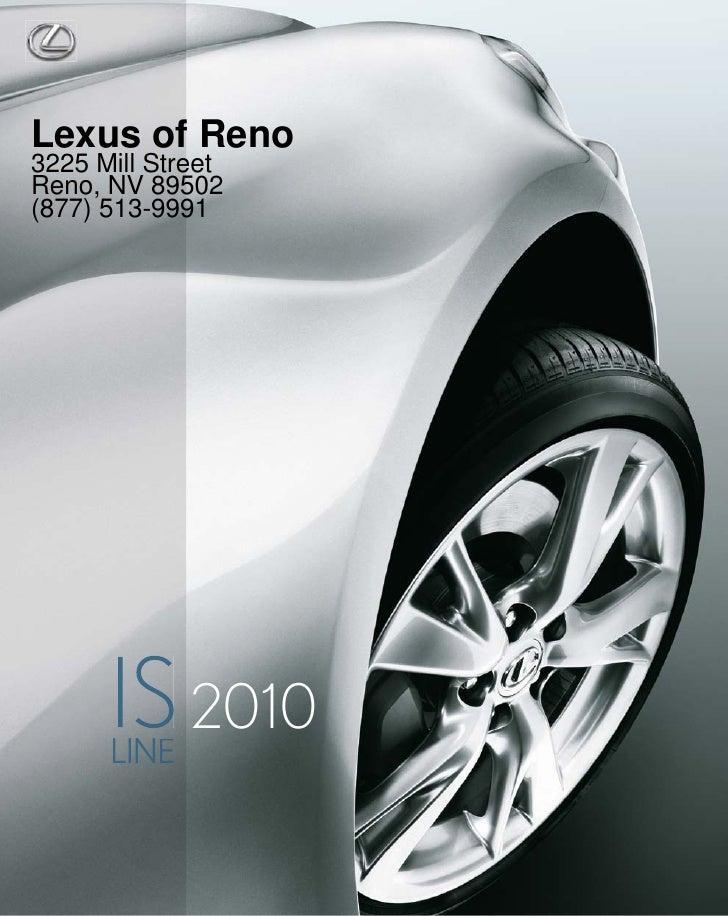 Lexus of Reno 3225 Mill Street Reno, NV 89502 (877) 513-9991                  2010       LINE          E