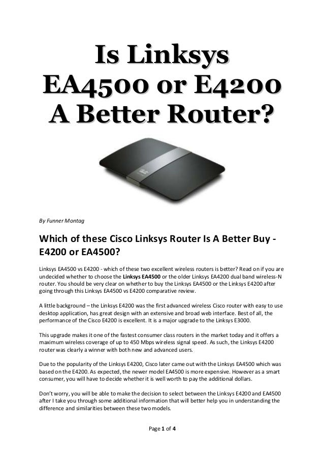 Is Linksys EA4500 or E4200 a better router?