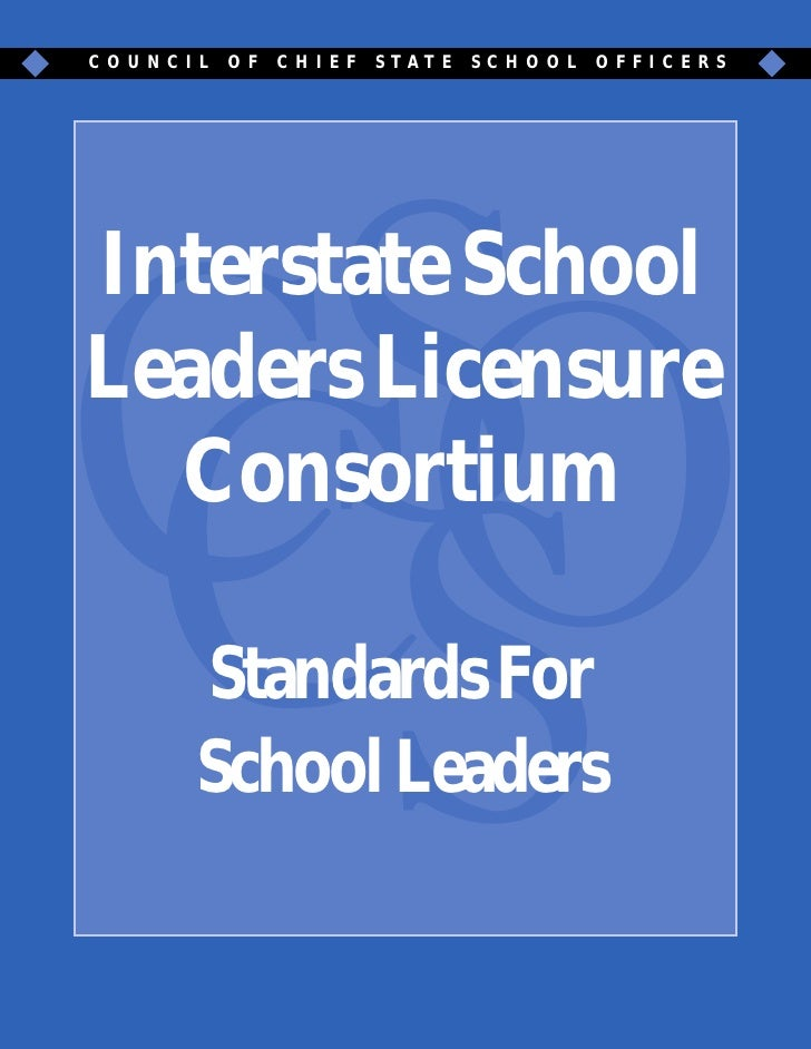 COUNCIL   OF   CHIEF   S TAT E   SCHO OL   OFFICERS     Interstate School Leaders Licensure   Consortium        Standards ...