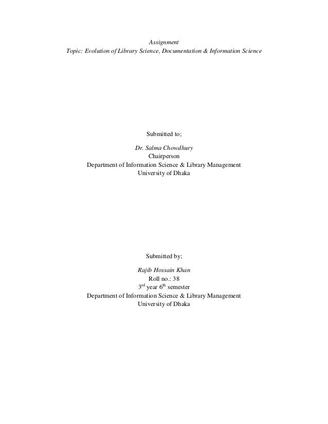 AssignmentTopic: Evolution of Library Science, Documentation & Information Science                             Submitted t...