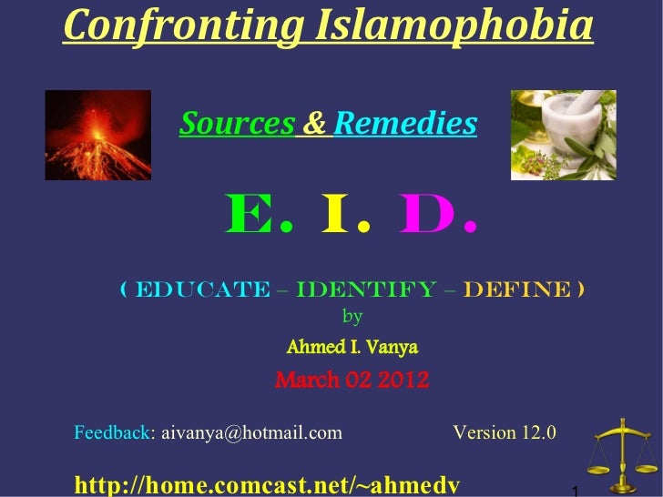 Confronting Islamophobia           Sources & Remedies                E. I. D.    ( Educate – Identify – Define )          ...