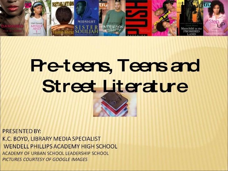 Pre-teens, Teens and Street Literature
