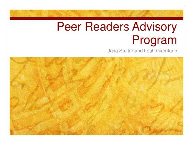 Peer Readers Advisory             Program        Jana Stelter and Leah Giarritano