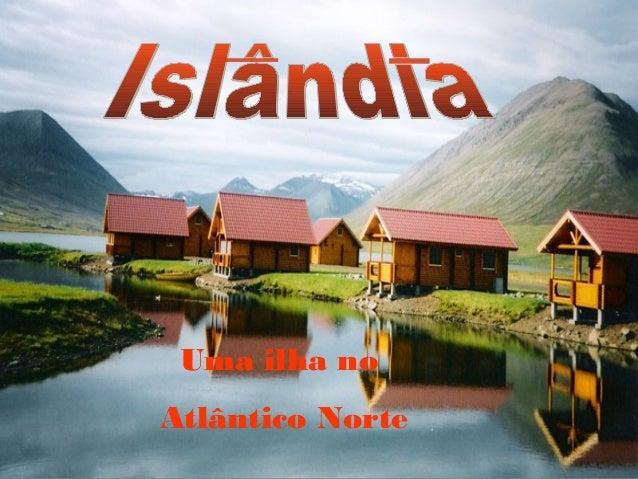 Uma ilha no Atlântico Norte